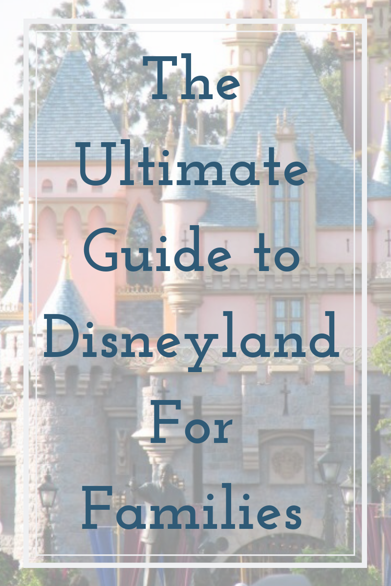 The Ultimate Guide to Disneyland for Families